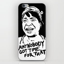 ain't nobody got time for that iPhone Skin