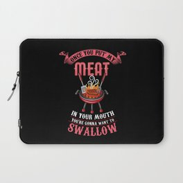 You're Gonna Want to Swallow | BBQ Barbecue Laptop Sleeve