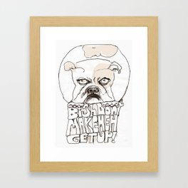 Bish don Make meh get Up Framed Art Print