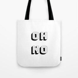 Short Quote - Oh No Tote Bag