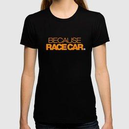BECAUSE RACE CAR v3 HQvector T-shirt