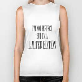 i'm not perfect but i'm a limited edition Biker Tank