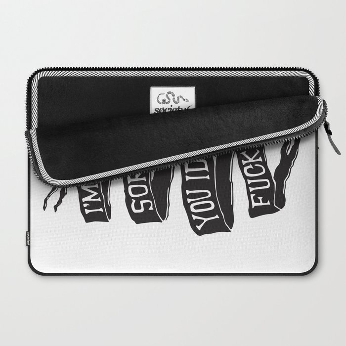 I'm not sorry you idiot fucker. Laptop Sleeve