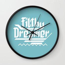 Filthy dreamer Wall Clock