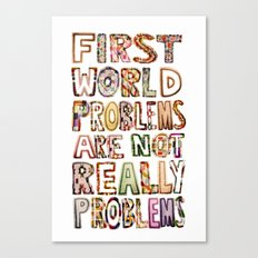 First World Problems *variation Canvas Print