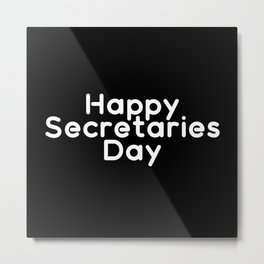 Happy Secretaries day. Administrative professional Metal Print
