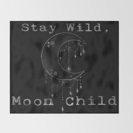 Stay Wild, Moon Child Throw Blanket