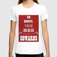 big lebowski T-shirts featuring Cowards (Big Lebowski) by thebuccanear