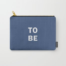 To Be  (Or Not To Be,That is The Question) Carry-All Pouch