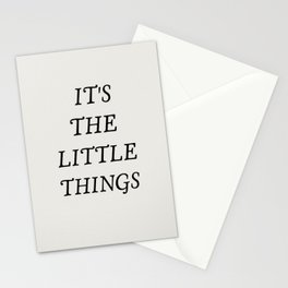 It's the little things quote Stationery Cards