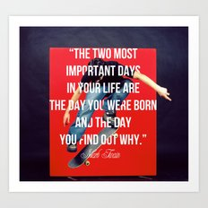 The Two Most Important Days Art Print