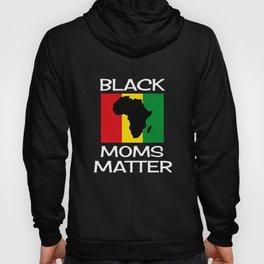 Black Moms Matter Black History Month Gift African Pride Hoody