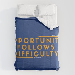 OPPORTUNITY follows difficulty Comforters