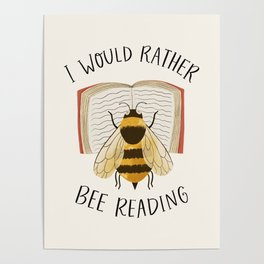 I Would Rather Bee Reading Poster