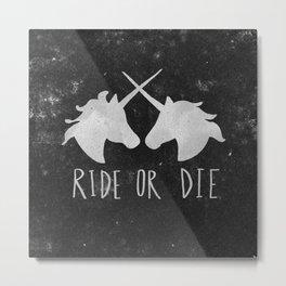 Ride or Die Unicorn Magic Metal Print