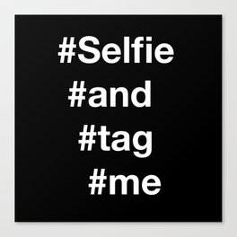 selfie and tag me 2 Canvas Print