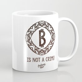 BITCOIN is not a crime! Coffee Mug