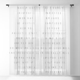 Wake Up Early. Drink Coffee. Work Hard. Be Ambitious. Keep Your Priorities Straight... Sheer Curtain