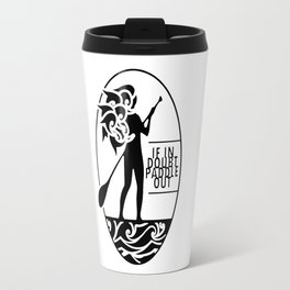 If in doubt, paddle out Travel Mug