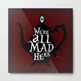 """""""We're all MAD here"""" - Alice in Wonderland - Teapot - 'Tulgey Wood Brown' Metal Print"""