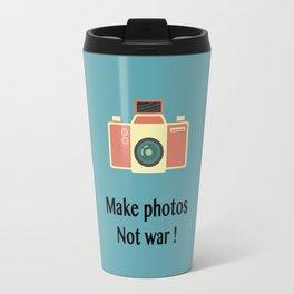 Make photos not war Travel Mug