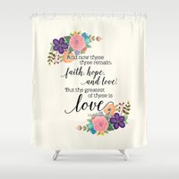 scripture Shower Curtains featuring The Greatest of These is Love (floral) by Noonday Design