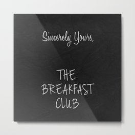 Sincerely Yours Metal Print