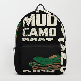 Mud Lovin' Camo Wearin' Boot Stompin' Country Kind of Gir Backpack