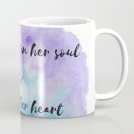 She has fire in her soul and grace in her heart Coffee Mug