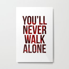 You Never Walk Alone Liverpool Poster Metal Print