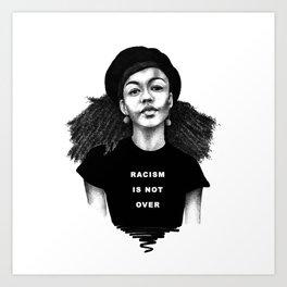 Racism is not over Art Print