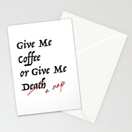 Give Me Coffee or Give Me A Nap - Silly Misquote - Stationery Cards