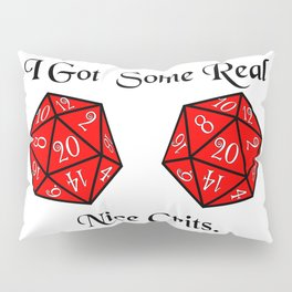 Real nice Crits Pillow Sham
