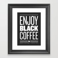 Enjoy Black Coffee – Dark Grey Framed Art Print