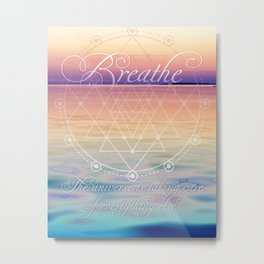 Breathe - Reminder Affirmation Mindful Quote Metal Print