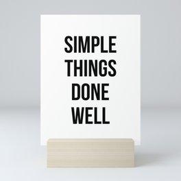 Simple things done well Mini Art Print