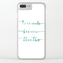 I was made for more than this // Tara Clear iPhone Case