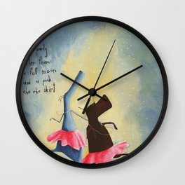 No excuse is needed for a party other than a full moon and a pink cha cha skirt Wall Clock