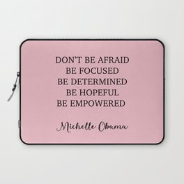 Don't be afraid BE FOCUSED BE DETERMINED BE HOPEFUL BE EMPOWERED Laptop Sleeve