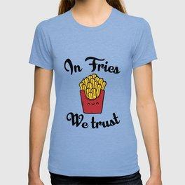 In fries we trust T-shirt
