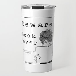 BEWARE: BOOK LOVER Travel Mug