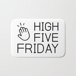 Baesic High Five Friday Bath Mat