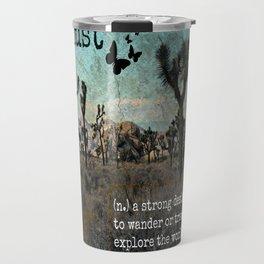 Wanderlust Inspirational Travel Quote  Travel Mug