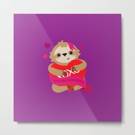 Sloth - I Love You Slow Much Metal Print