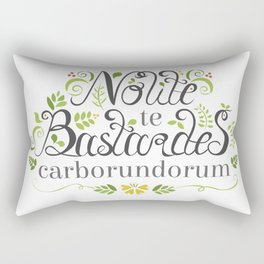 Don't Let the Bastards Grind You Down Rectangular Pillow