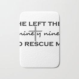 He Left The Ninety Nine To Rescue Me Jesus Bath Mat
