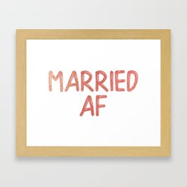 Married AF Framed Art Print