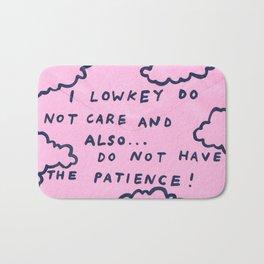 i lowkey do not care Bath Mat