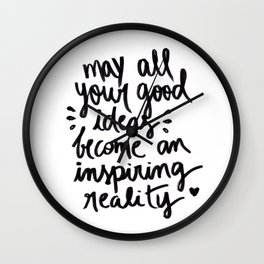 may all your good ideas Wall Clock