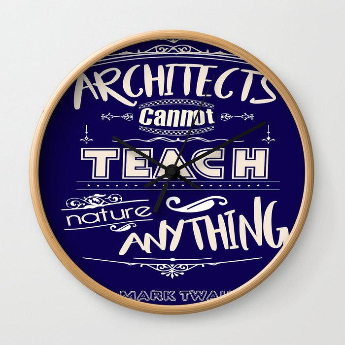 Architects Cannot Teach Nature Anything Mark Twain Inspirational